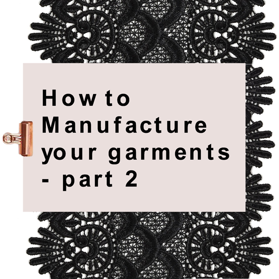 How to manufacture your garments part 2