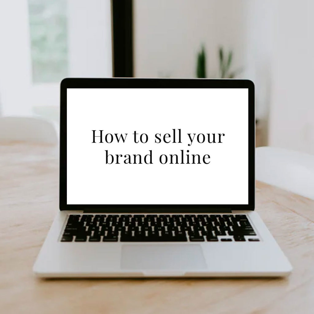 How to sell your brand online